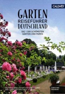 'Garten Reiseführer Deutschland - Die 1.500 schönsten Gärten und Parks'